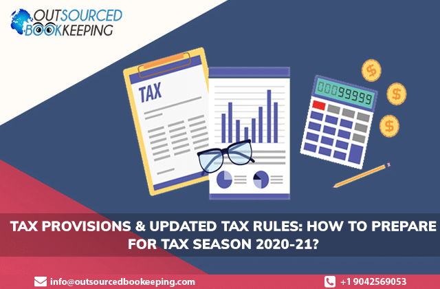 Tax Provisions & Updated Tax Rules: How to Prepare for Tax Season 2020-21?