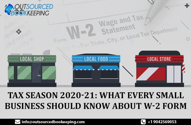 Tax Season 2020-21: What Every Small Business Should Know About W-2 Form