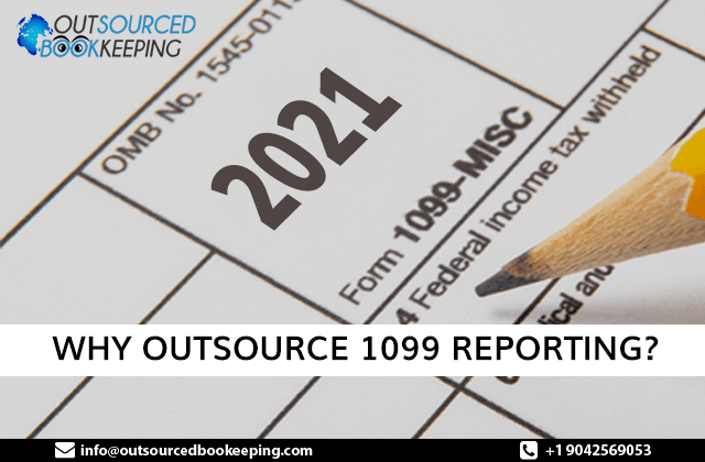 Outsourced Bookkeeping – Why Outsource 1099 Reporting?