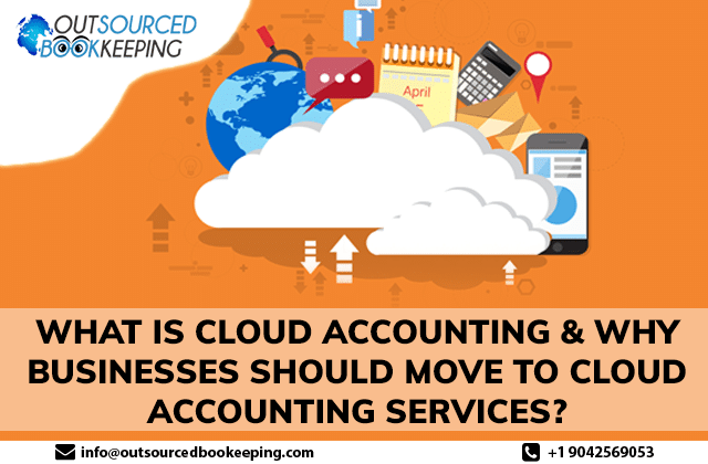 What is Cloud Accounting & Why Businesses Should Move to Cloud Accounting Services?